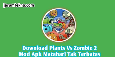 Download Plants vs Zombie 2 Mod Apk Matahari Tak Terbatas