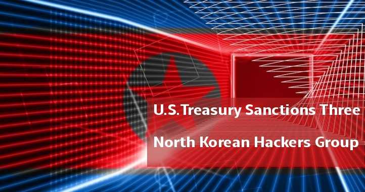 U.S.Treasury Sanctions Three North Korean Hackers Group for Attacking on Critical Infrastructure