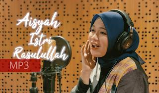 Download MP3 LAGU AISYAH ISTRI RASULULLAH - Anisa Rahman