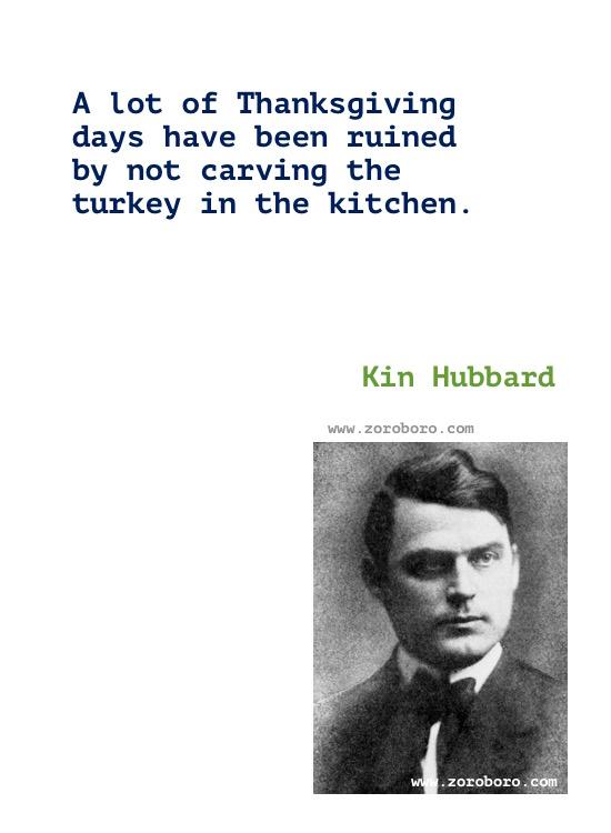 Kin Hubbard Quotes. Kin Hubbard Books Quotes, Kin Hubbard Funny, Money, Politics, & Sarcasm Quotes. Kin Hubbard