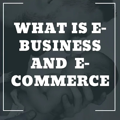 E-Business. E-Commerce.