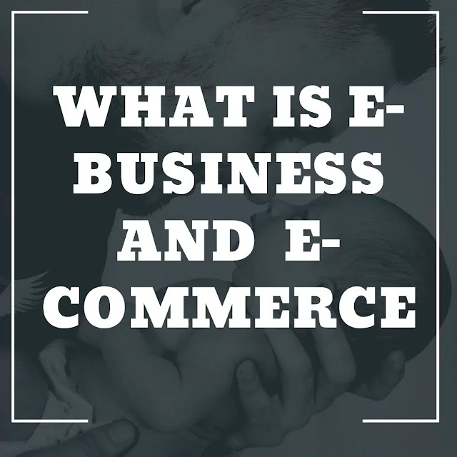 What is E-Business and  E-Commerce || difference  between E-Business and  E-Commerce