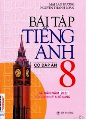 Bài Tập Tiếng Anh Lớp 8 - Có Đáp Án - Mai Lan Hương, Nguyễn Thanh Loan
