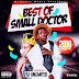 HOT MIX: Best Of Small Doctor - DJ Unlimited ( 2016 Edition ) @IamDJUnlimited