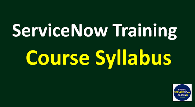 servicenow training course,servicenow training videos,servicenow training,servicenow tutorial,ServiceNow Syllabus