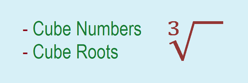 Cube Numbers and Cube Root