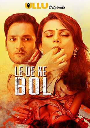 Le De Ke Bol 2019 Complete S01 Full Hindi Episode Download HDRip 720p