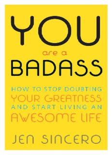 You Are a Badass: How to Stop Doubting Your Greatness and Start Living an Awesome Life  in pdf