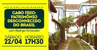 """Palestra """"Cabo Frio: Patrimônio Desconhecido do Brasil"""""""