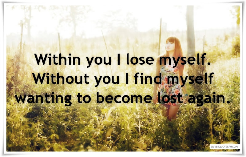 Within You I Lose Myself, Picture Quotes, Love Quotes, Sad Quotes, Sweet Quotes, Birthday Quotes, Friendship Quotes, Inspirational Quotes, Tagalog Quotes