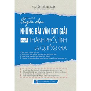 TUYỂN CHỌN NHỮNG BÀI VĂN ĐẠT GIẢI CẤP THÀNH PHÔ, TỈNH VÀ QUỐC GIA ebook PDF-EPUB-AWZ3-PRC-MOBI