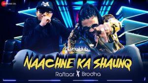 Naachne Ka Shaunq Lyrics – Raftaar | Brodha V