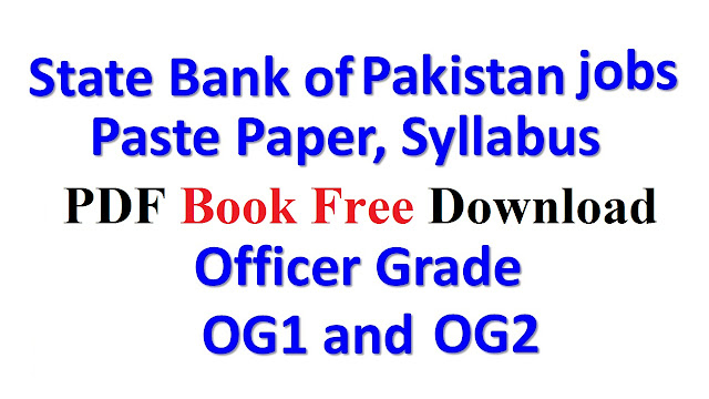 State Bank of Pakistan Jobs New Paste Paper, Syllabus For Officer Grade OG1 and OG2