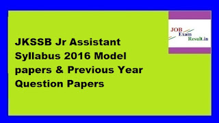 JKSSB Jr Assistant Syllabus 2016 Model papers & Previous Year Question Papers