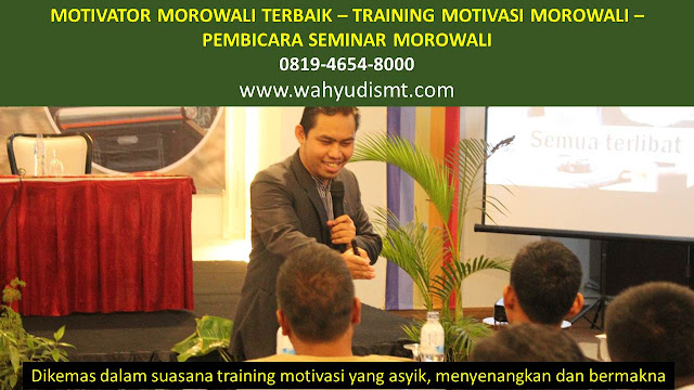 MOTIVATOR MOROWALI, TRAINING MOTIVASI MOROWALI, PEMBICARA SEMINAR MOROWALI, PELATIHAN SDM MOROWALI, TEAM BUILDING MOROWALI