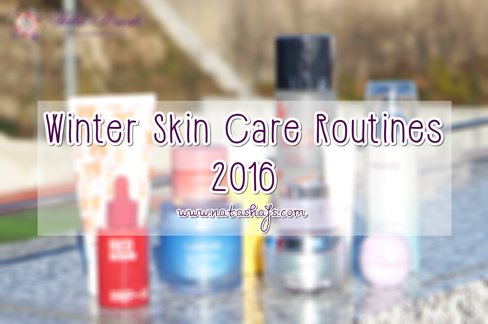 natashajs-violet-brush-winter-skin-care-routines