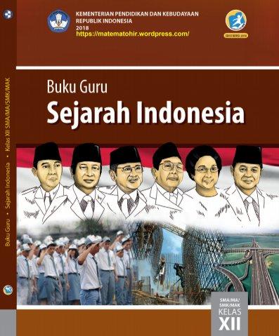 Buku Guru Sejarah Kelas 12 SMA-MA-SMK-MAK Kurikulum 2013 Revisi 2018
