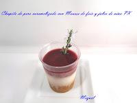 Chupito de pera con mousse de foie y jalea de vino PX