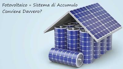 Fotovoltaico e Sistema di Accumulo: Conviene Davvero?