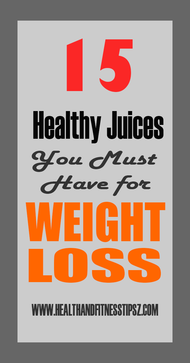 15 Healthy Juices For Weight Loss