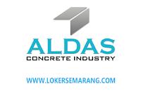 Loker Semarang di PT Alam Daya Sakti (ALDAS) Mei 2021