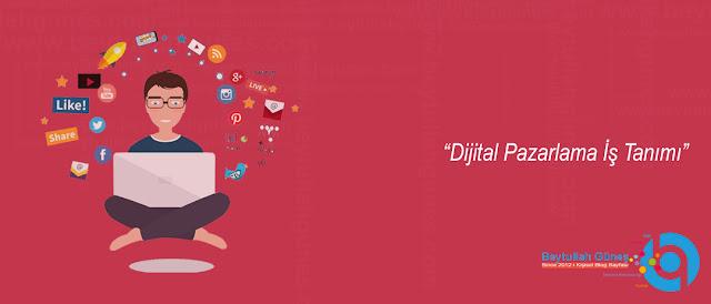 Dijital Pazarlama İş Tanımı