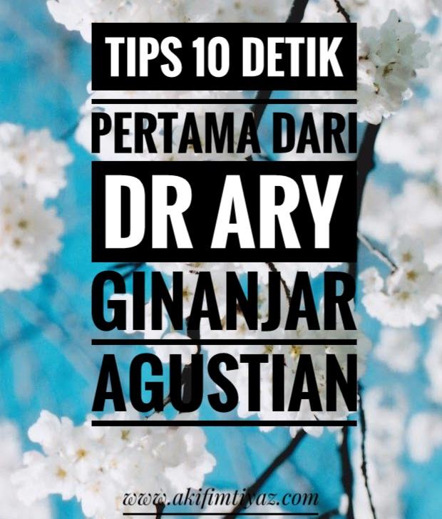 Tips 10 Detik Pertama Dari Dr Ary Ginanjar Agustian