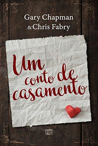 Um conto de casamento - Gary Chapman