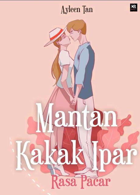 Novel Mantan Kakak Ipar Rasa Pacar Karya Ayleen Tan PDF