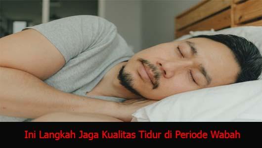 Ini Langkah Jaga Kualitas Tidur di Periode Wabah