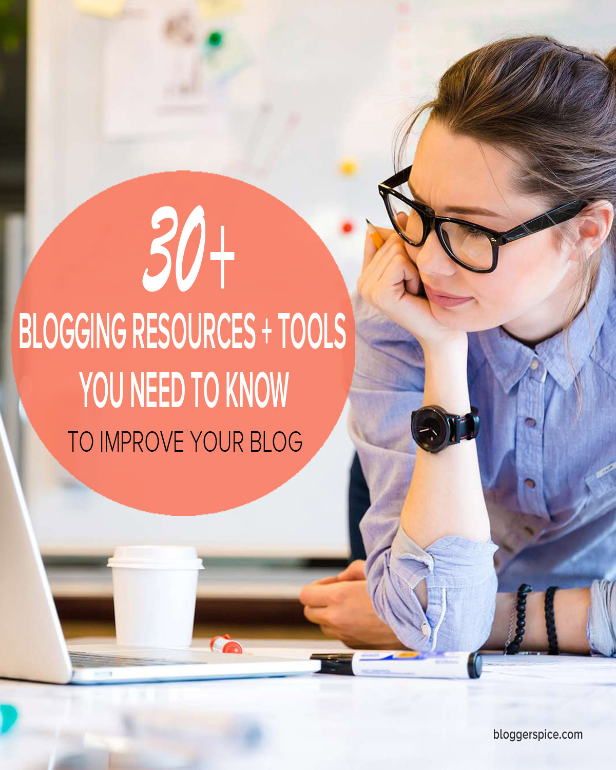 30+ Blogging Resources to Improve Your Blog