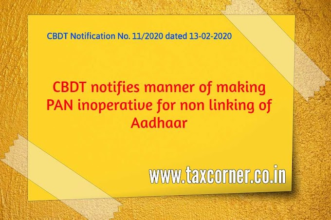 CBDT notifies manner of making PAN inoperative for non linking of Aadhaar