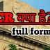 full form of NCR | एन. सी. आर. फुल फॉर्म 2019