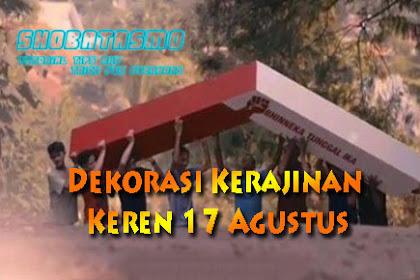 5 Dekorasi Keren 17 Agustus