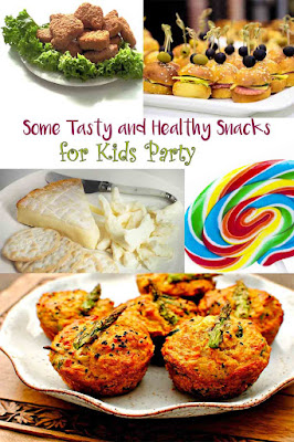 Some Tasty and Healthy Snacks for Kids Party