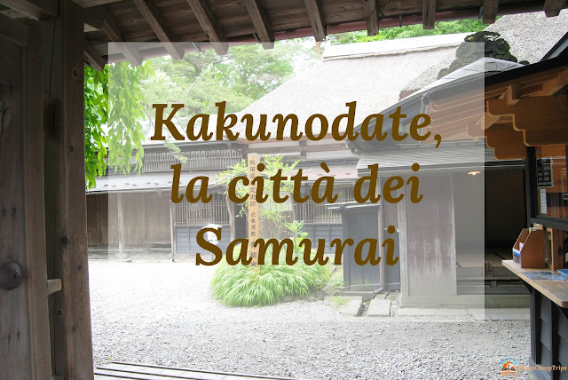 Giappone kakunodate tohoku cosa vedere a kakunodate samurai