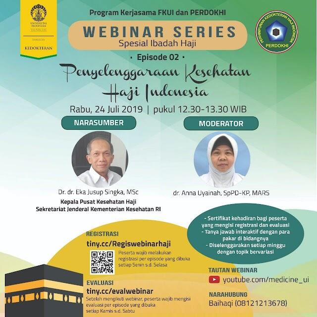 """Free Webinar """"Spesial Ibadah Haji"""" Episode 2 """"Penyelenggaraan Kesehatan Haji Indonesia"""" by FKUI dan PERDOKHI Rabu, 24 Juli 2019  Pukul 12.30-13.30 WIB"""