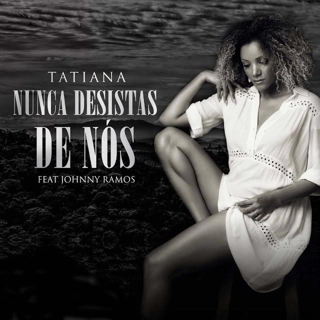 Tatiana Durão ft. Johnny Ramos - Nunca Desista de Nós (Zouk)