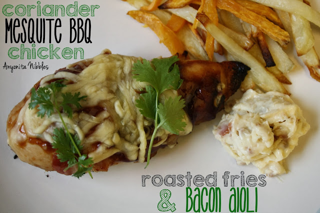 Coriander Mesquite Barbecue Chicken with Roasted Fries and Bacon Aioli from www.anyonita-nibbles.com