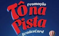 Promoção Tô na Pista Bradescard tonapistabradescard.com.br