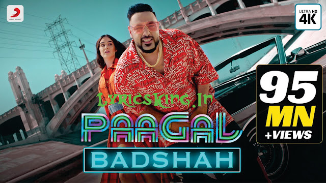 Paagal Lyrics – Badshah | Rose Romero