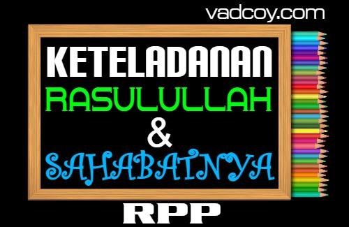 RPP PAI Kelas 6 Semester 1 Tahun 2021/2022, Keteladanan Rasulullah & Sahabat