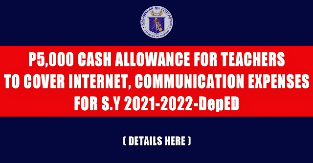 P5,000 Cash Allowance for Teachers to Cover Internet, Communication Expenses for S.Y 2021-2022