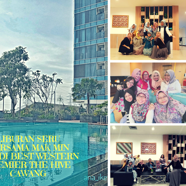 Liburan Seru -Makelar- Mak Min KEB di Best Western Premier The Hive, Cawang, Jakarta Timur