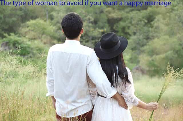 نوع المرأة التي يجب تجنبها إذا كنت تريد حياة زوجية سعيدة
