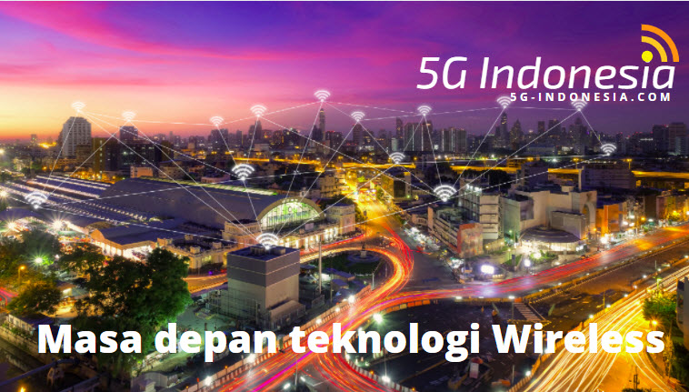 Masa depan teknologi Wireless