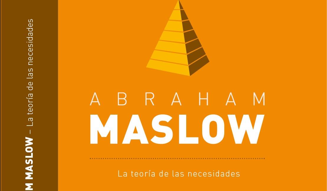 Abraham Maslow, La teoría de las necesidades. PDF