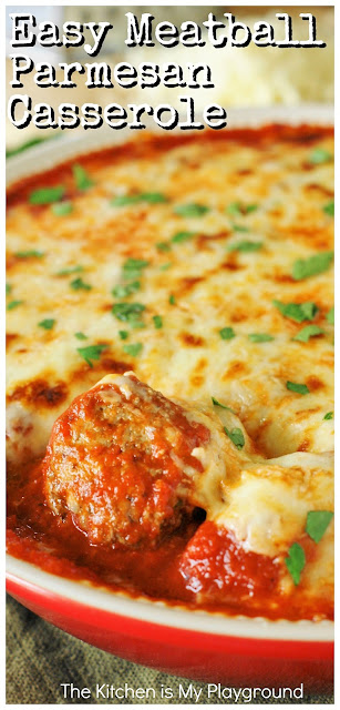 Easy Meatball Parmesan Casserole ~ Just 5 simple ingredients is all it takes to bake up a pan of this cheesy, saucy goodness.  Spoon it over noodles or warm garlic bread slices for one super easy and satisfying meal! Makes for a great filling for meatballs subs, too.  www.thekitchenismyplayground.com