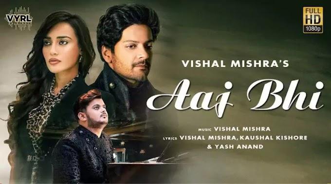 Aaj Bhi (LYRICS) - Vishal Mishra | Ali Fazal, Surbhi Jyoti | RohitMix Lyrics