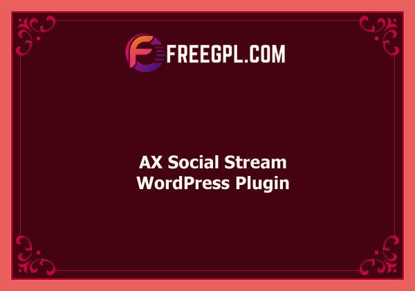 AX Social Stream – WordPress Plugin Free Download